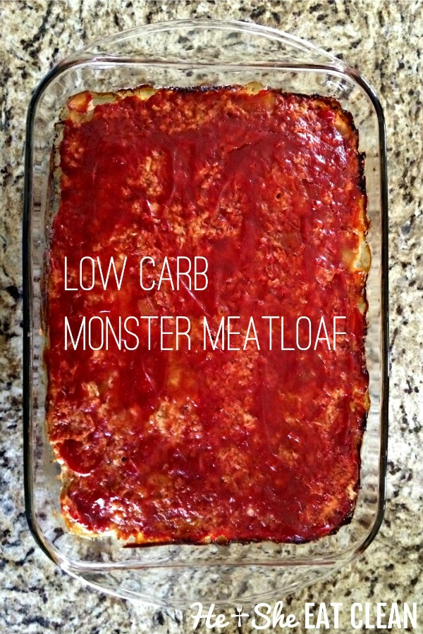 low carb monster meatloaf in a clear glass dish