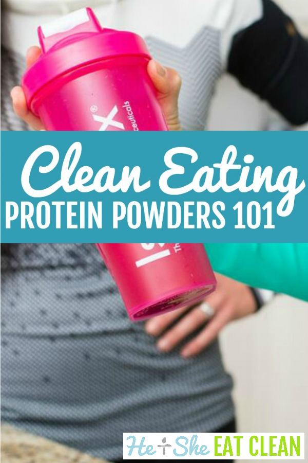 clean eating protein powders 101