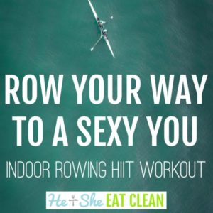 two rowers in a white boat in blue/green water with text that reads row your way to a sexy you, indoor rowing HIIT workout square image