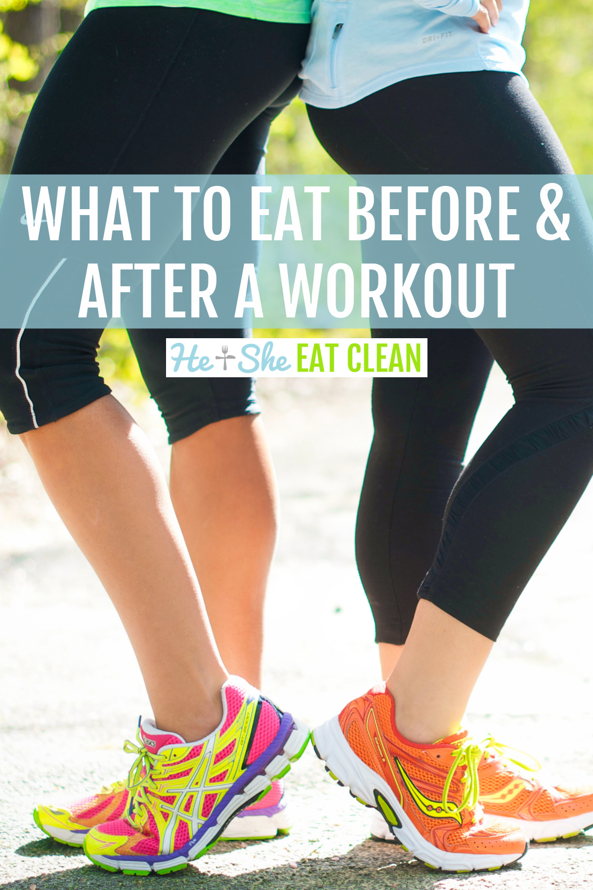 two females standing back to back with text that reads what to eat before & after a workout