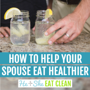 How to Help Your Spouse Eat Healthier