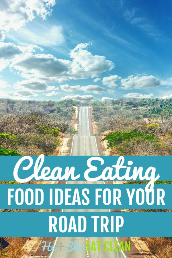 road and sky with text that reads clean eating food idea for your road trip