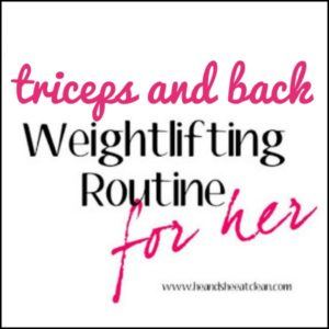 text reads triceps and back weightlifting routine for her