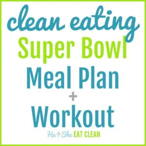text reads clean eating super bowl meal plan + workout