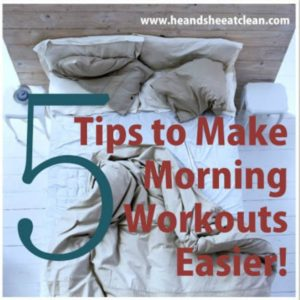 5 tips to make morning workouts easier