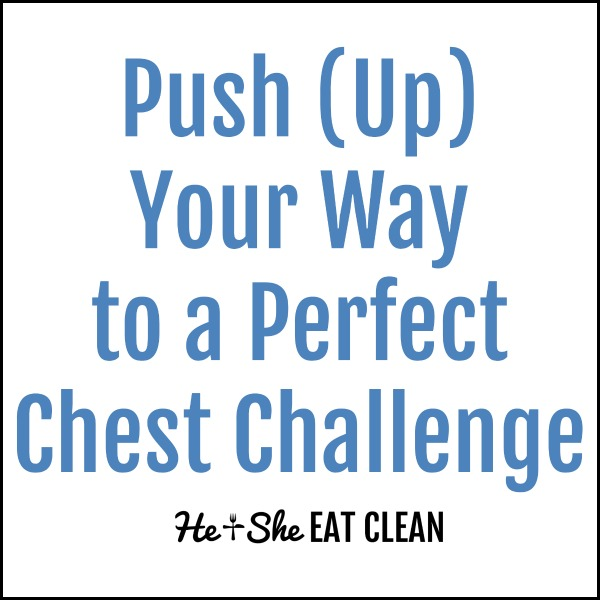 text reads push up your way to a perfect chest challenge