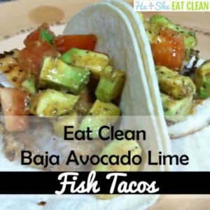 tacos with avocado text reads eat clean baja avocado lime fish tacos