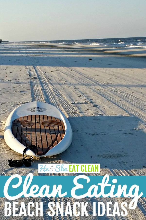 paddleboard on the same with text that reads clean eating beach snack ideas