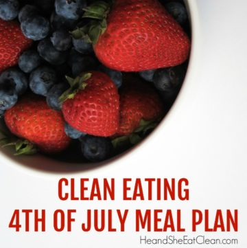 bowl of red strawberries and blueberries with text that reads clean eating 4th of July meal plan square image
