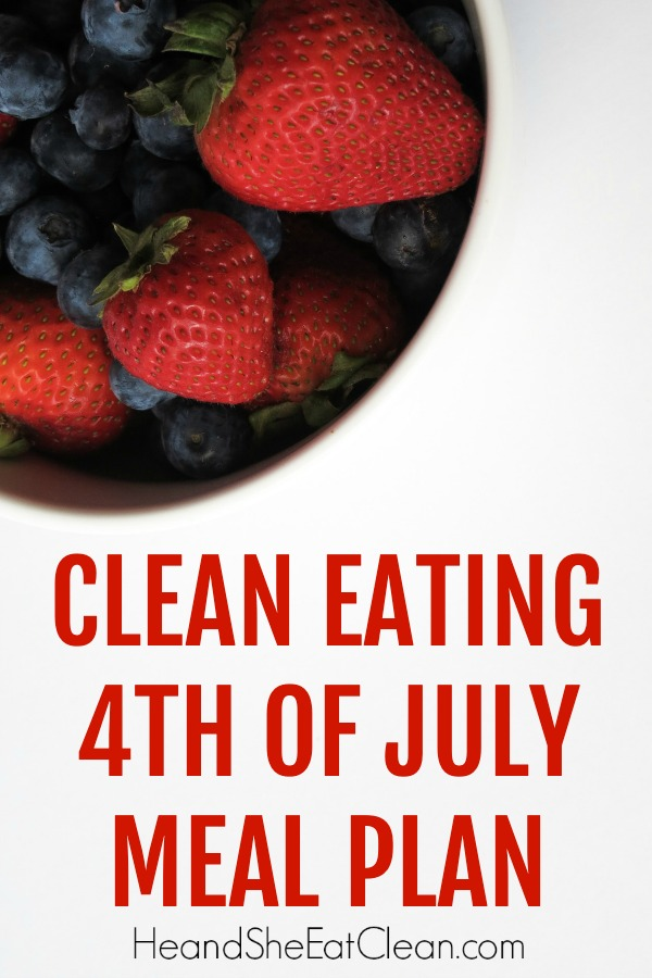 bowl of red strawberries and blueberries with text that reads clean eating 4th of July meal plan