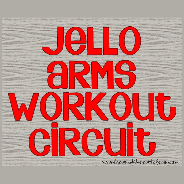 jello arms workout circuit