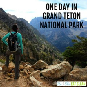 female looking at Grand Teton with text that reads one day in Grand Teton National Park