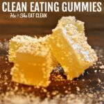 yellow gummies stacked with text that reads clean eating gummies square image