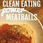white plate filled with meatballs and spaghetti noodles covered in pasta sauce with text that reads clean eating power meatballs square photo