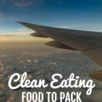 airplane wing in the sky during sunset with text that reads clean eating food to pack for the airport