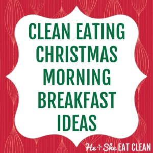 clean eating Christmas morning breakfast ideas