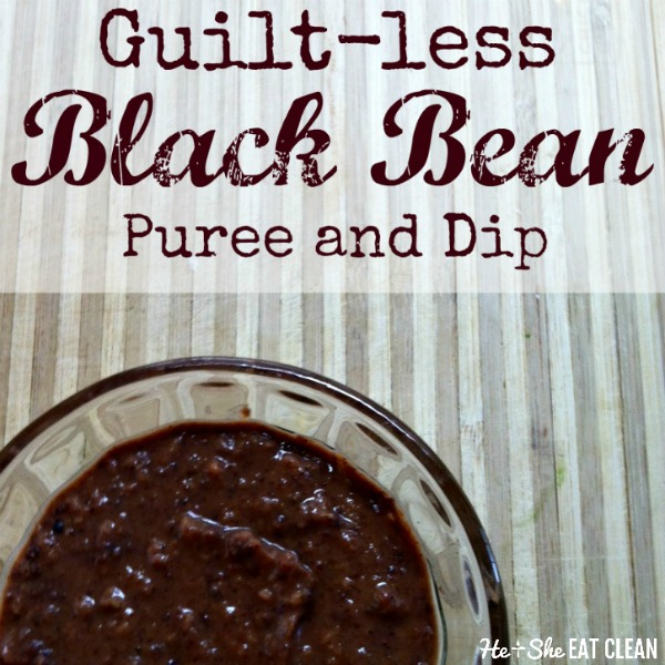 black bean dip in a clear bowl with text that reads guilt-less black bean puree and dip