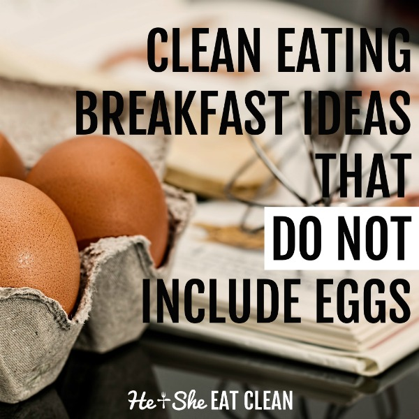 raw eggs in a holder text reads clean eating breakfast ideas that do not include eggs