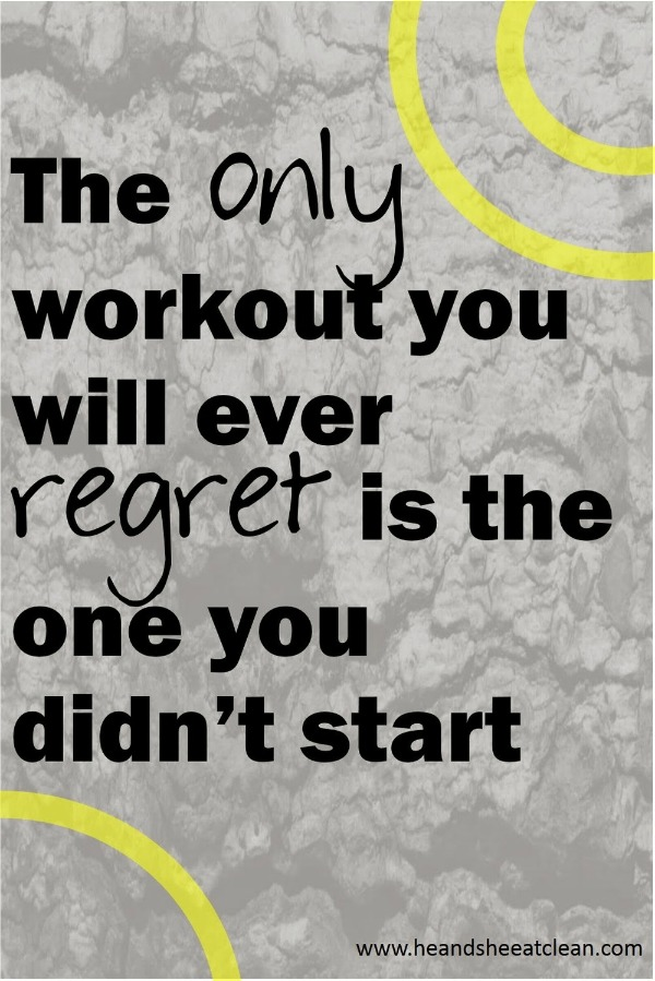 text reads The only workout you will ever regret is the one you didn't start