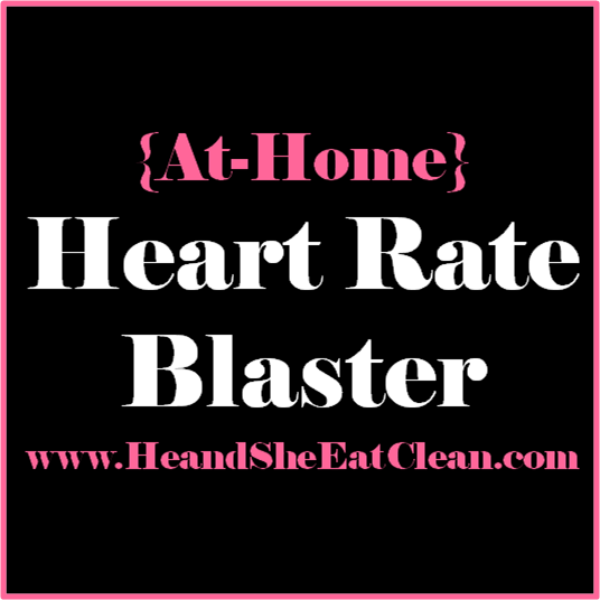 at-home heart rate blaster workout