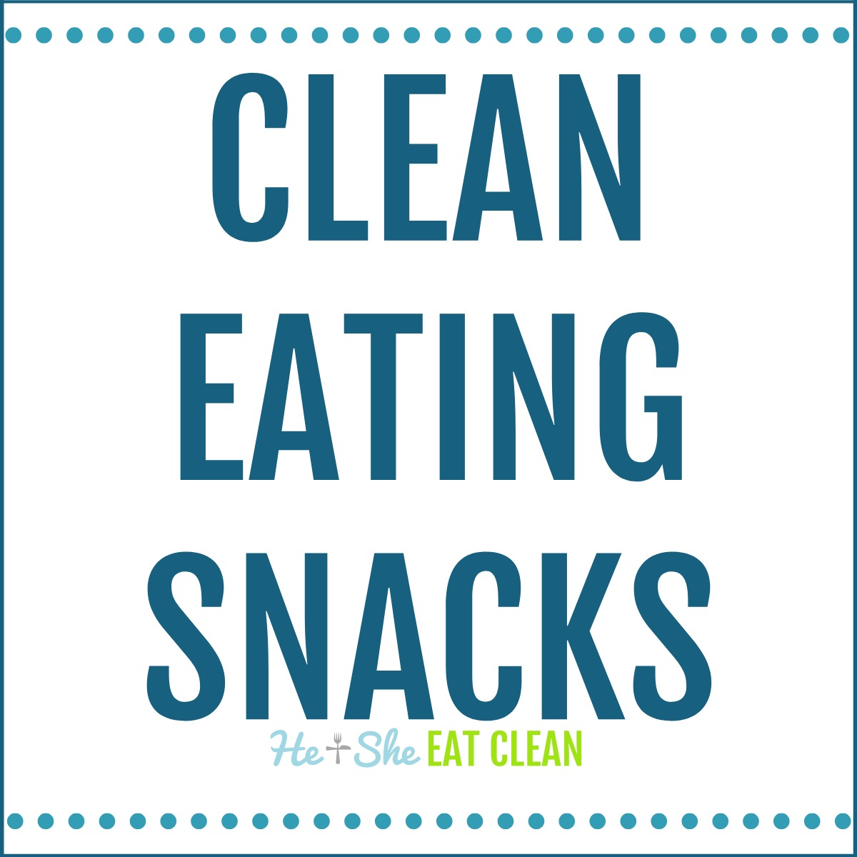 text reads Clean Eating Snacks