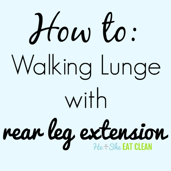 text reads How To Do a Walking Lunge with Rear Leg Extension