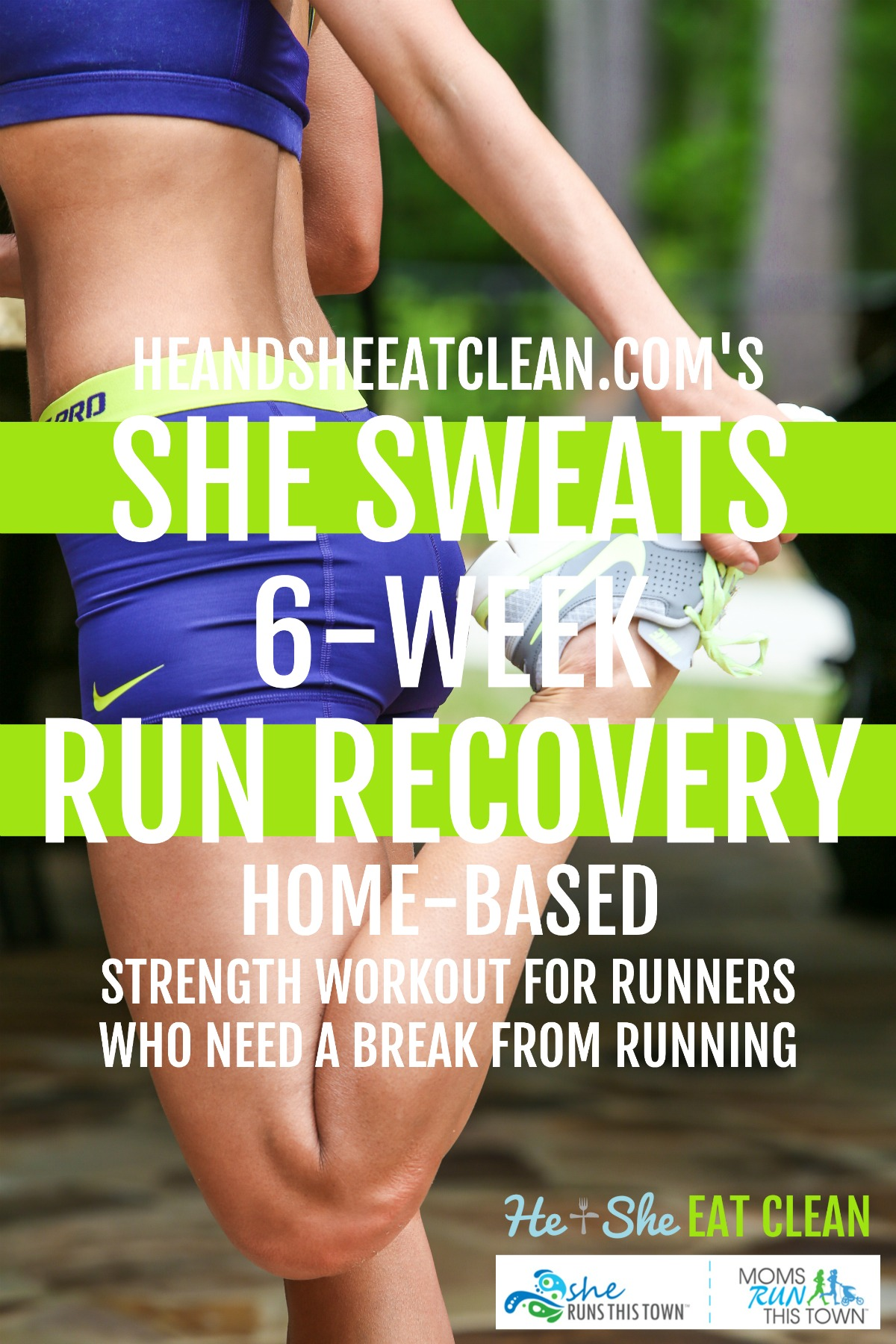 female doing a hamstring stretch with text that reads She Sweats 6-Week Run Recovery - home based