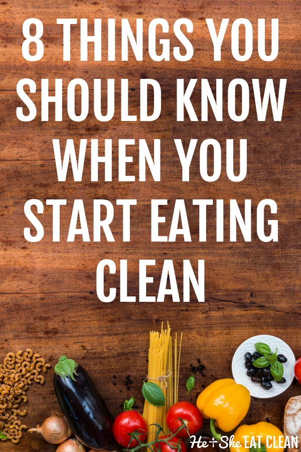 8 things you should know when you start eating clean