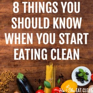 8 things you should know when you start eating clean square image