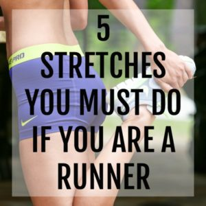 women stretching with text that reads 5 stretches you must do if you are a runner