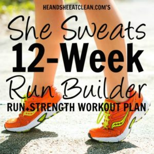 text reads She Sweats 12-Week Run Builder Run & Strength Workout Plan