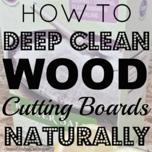 overlay text reads how to deep clean wood cutting boards naturally
