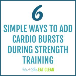 text reads 6 Simple Ways to Add Cardio Bursts During Strength Training