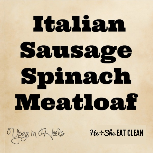 text reads Italian Sausage Spinach Meatloaf