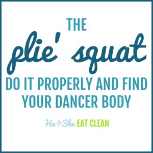 text reads The Plie' Squat: Do it properly and find your dancer body!