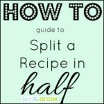 text reads how to guide to split a recipe in half