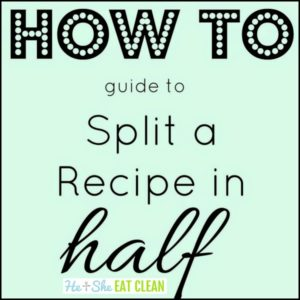 Printable Guide to Split Any Recipe in Half
