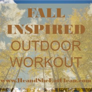 text reads fall inspired outdoor workout