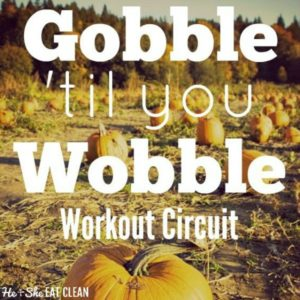 text reads Gobble 'til you Wobble Workout Circuit with pumpkins in the background
