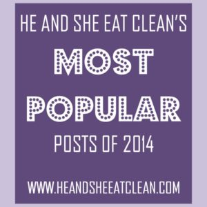 text reads he and she eat clean's most popular posts of 2014