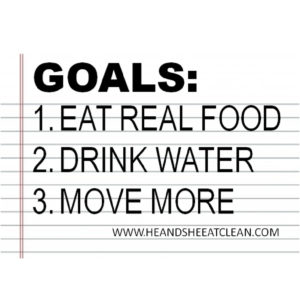 text reads goals: 1. eat real food, 2. drink water, 3. move more