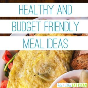 omelet with fruit on the side - text reads healthy and budget friendly meal ideas square image