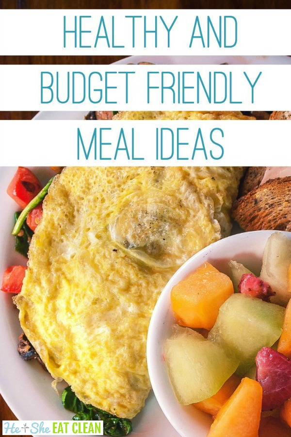 omelet with fruit on the side - text reads healthy and budget friendly meal ideas