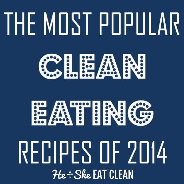 The Most Popular Clean Eating Recipes of 2014