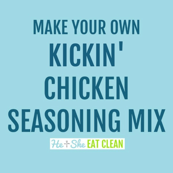 text reads make your own kickin' chicken seasoning mix