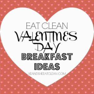 eat clean Valentine's Day breakfast ideas