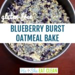 pan of oatmeal bake with blueberries with text that reads gluten free blueberry burst oatmeal bake square image