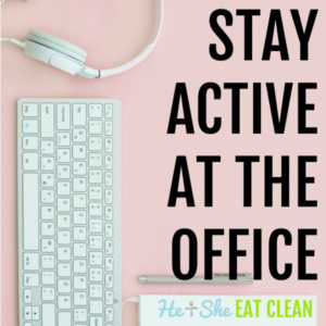 text reads ways to stay active at the office square image