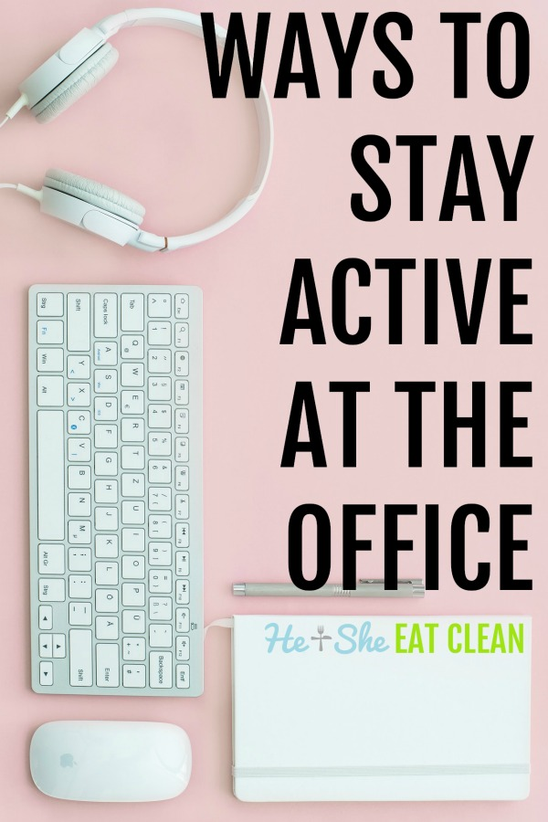 text reads ways to stay active at the office