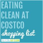 text reads eating clean at Costco shopping list